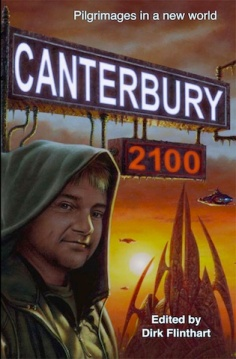 image of book cover for Canterbury 2100, an anthology of tales told by future pilgrims. a pilgrim dressed in hoodie against a background with futurist shuttle and futurist towers